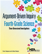 Argument-Driven Inquiry in Fourth-Grade Science: Three Dimensional Investigations NSTA Press Book