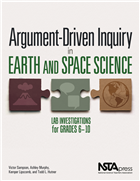 Argument-Driven Inquiry in Earth and Space Science: Lab Investigations for Grades 6–10 NSTA Press Book