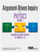 Argument-Driven Inquiry in Physics, Volume 1: Mechanics Lab Investigations for Grades 9–12
