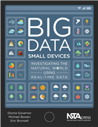 Big Data, Small Devices: Investigating the Natural World Using Real-Time Data NSTA Press Book