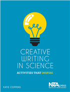 Creative Writing in Science: Activities That Inspire NSTA Press Book