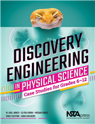 Discovery Engineering in Physical Science: Case Studies for Grades 6–12