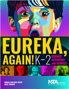 Eureka, Again! K–2 Science Activities and Stories NSTA Press Book