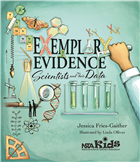 Exemplary Evidence: Scientists and Their Data