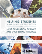 Helping Students Make Sense of the World Using Next Generation Science and Engineering Practices NSTA Press Book