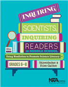 Inquiring Scientists, Inquiring Readers in Middle School: Using Nonfiction to Promote Science Literacy NSTA Press Book