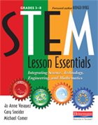STEM Lesson Essentials - Integrating Science, Technology, Engineering, and Mathematics, Grades 3-8