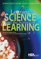 Learning Science and the Science of Learning: Science Educators' Essay Collection (e-book) e-book