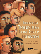 Innovative Techniques for Large-Group Instruction NSTA Press Book
