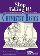 Chemistry Basics: Stop Faking It! Finally Understanding Science So You Can Teach it NSTA Press Book