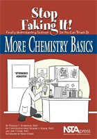 More Chemistry Basics: Stop Faking It! Finally Understanding Science So You Can Teach It NSTA Press Book