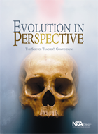 Evolution in Perspective: The Science Teacher's Compendium NSTA Press Book