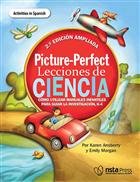Picture-Perfect Lecciones de Ciencia, SEGUNDA EDICIÓN AMPLIADA: Cómo utilizar manuales infantiles para guiar la investigación, 3-6   (Activities in Spanish)