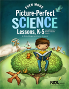 Even More Picture-Perfect Science Lessons: Using Children's Books to Guide Inquiry, K–5