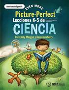 Even More Picture-Perfect Lecciones de Ciencia: Cómo utilizar manuales infantiles para guiar la investigación, K-5  (Activities in Spanish)