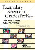 Exemplary Science in Grades PreK-4: Standards-Based Success Stories NSTA Press Book