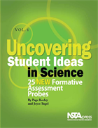 Uncovering Student Ideas in Science, Volume 4: 25 New Formative Assessment Probes