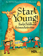Start Young! Early Childhood Science Activities NSTA Press Book