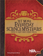 Yet More Everyday Science Mysteries: Stories for Inquiry-Based Science Teaching NSTA Press Book