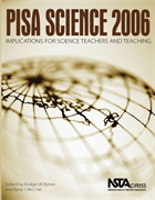 PISA Science 2006: Implications for Science Teachers and Teaching NSTA Press Book