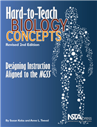 Hard-to-Teach Biology Concepts, Revised 2nd Edition: Designing Instruction Aligned to the NGSS NSTA Press Book