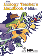 The Biology Teacher's Handbook, 4th Edition NSTA Press Book