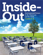 Inside-Out: Environmental Science in the Classroom and the Field, Grades 3–8
