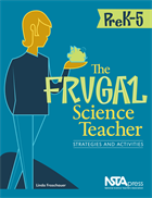 The Frugal Science Teacher, PreK-5: Strategies and Activities (e-book) e-book