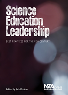 Science Education Leadership: Best Practices for the New Century NSTA Press Book