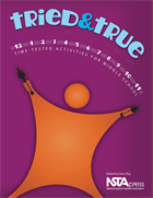 Tried and True: Time-Tested Activities for Middle School NSTA Press Book