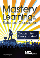 Mastery Learning in the Science Classroom: Success for Every Student (e-book) e-book