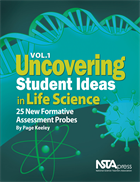 Uncovering Student Ideas in Life Science, Volume 1: 25 New Formative Assessment Probes NSTA Press Book