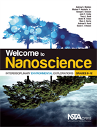 Welcome to Nanoscience: Interdisciplinary Environmental Explorations, Grades 9–12