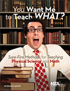 You Want Me to Teach What? Sure-Fire Methods for Teaching Physical Science and Math