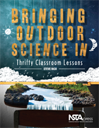 Bringing Outdoor Science In: Thrifty Classroom Lessons