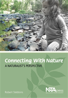 Connecting With Nature: A Naturalist's Perspective NSTA Press Book