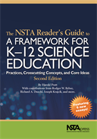 The NSTA Reader's Guide to A Framework for K-12 Science Education, Second Edition: Practices, Crosscutting Concepts, and Core Ideas NSTA Press Book