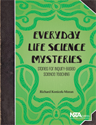Everyday Life Science Mysteries: Stories for Inquiry-Based Science Teaching  NSTA Press Book