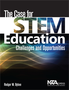 The Case for STEM Education: Challenges and Opportunities NSTA Press Book