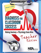 Diagnosis for Classroom Success, Teacher Edition: Making Anatomy and Physiology Come Alive  NSTA Press Book