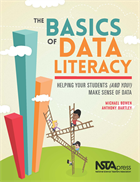 The Basics of Data Literacy: Helping Your Students (and You!) Make Sense of Data