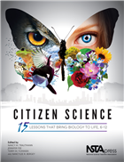 Citizen Science: 15 Lessons That Bring Biology to Life, 6-12 (e-book) e-book