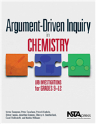 Argument-Driven Inquiry in Chemistry: Lab Investigations for Grades 9-12 NSTA Press Book