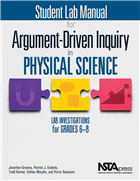 Student Lab Manual for Argument-Driven Inquiry in Physical Science: Lab Investigations for Grades 6-8 NSTA Press Book