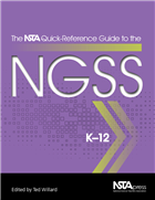 The NSTA Quick-Reference Guide to the NGSS, K-12 NSTA Press Book