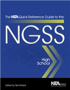 The NSTA Quick-Reference Guide to the NGSS, High School NSTA Press Book