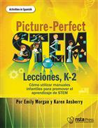 Picture-Perfect STEM Lecciones, K-2, Cómo utilizar manuales infantiles para promover el aprendizaje de STEM(Activities in Spanish)