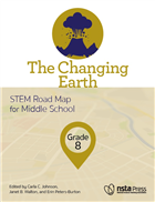The Changing Earth, Grade 8: STEM Road Map for Middle School