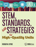 STEM, Standards, and Strategies for High-Quality Units