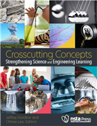 Crosscutting Concepts: Strengthening Science and Engineering Learning